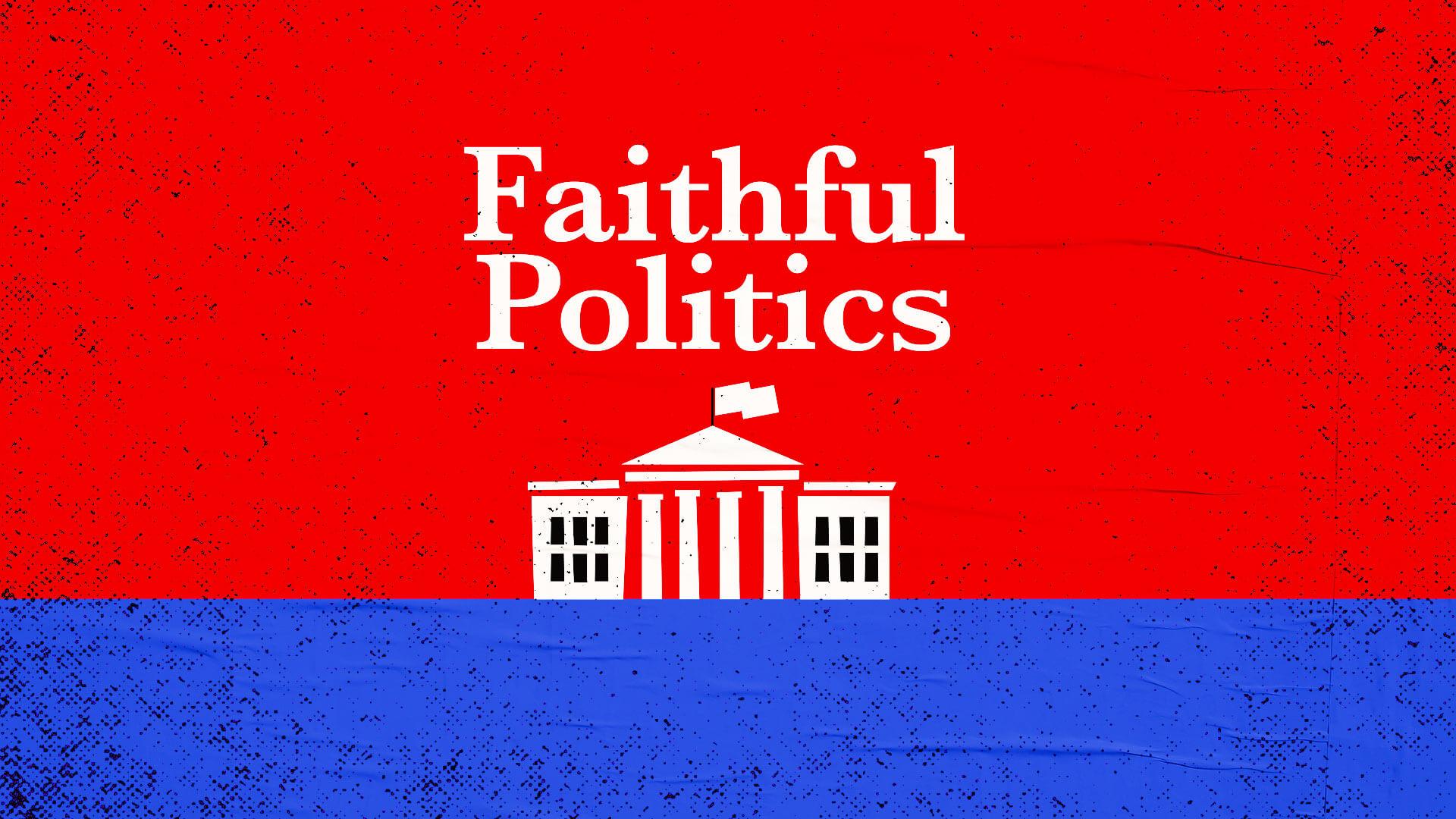 Screen_FaithfulPolitics